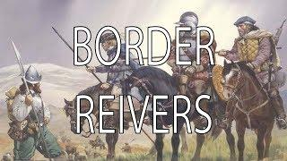 Border Reivers | Stuff That I Find Interesting