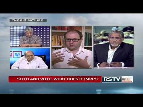 The Big Picture - Scotland Vote: What Does It Imply?
