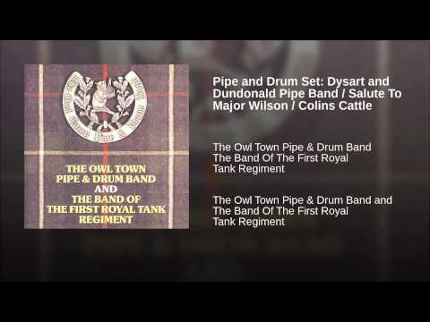 Pipe And Drum Set: Dysart And Dundonald Pipe Band / Salute To Major Wilson / Colins Cattle (Medley)