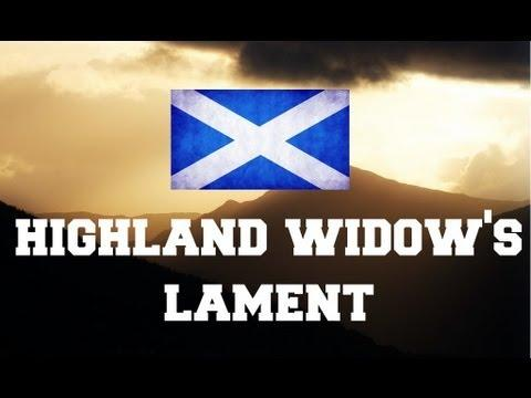 ♫ Scottish Music - Highland Widow's Lament ♫ LYRICS