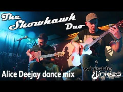 The Showhawk Duo - High Quality - Alice Deejay Dance Mix - WhistleBinkies - Edinburgh Scotland