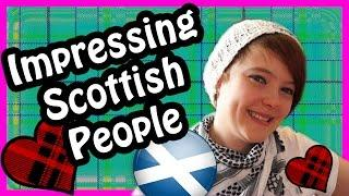 How to Impress a Scot