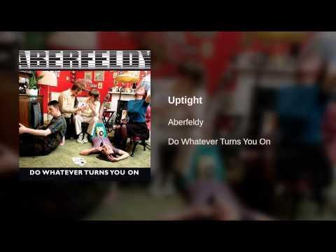 Aberfeldy - Uptight