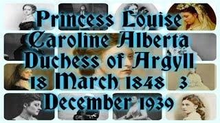 Princess Louise Caroline Alberta Duchess of Argyll 18 March 1848 – 3 December 1939