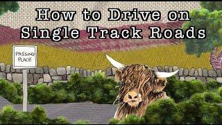 How To Drive on Single Track Roads