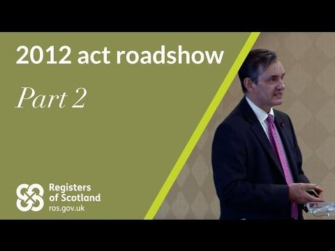 2012 Act Roadshow, Part 2 | The Big Picture | Registers Of Scotland