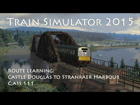Train Simulator 2015 - Route Learning: Castle Douglas To Stranraer Harbour (Class 111)